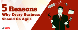 5-reasons-why-every-business-should-go-agile