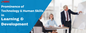 Learning and Development with Technology plus human skill